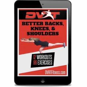 backs knees shoulders 300x300 - DVRT Better Backs, Knees, & Shoulders