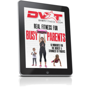 DVRT Busy Parent Fitness Program