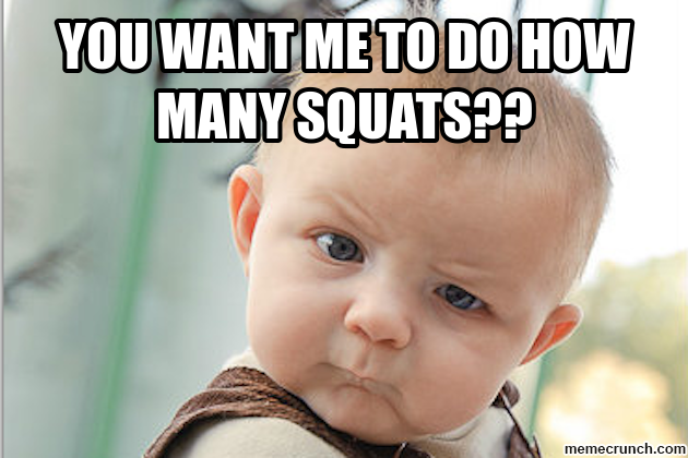 you want squat meme - What Squats Aren't Teaching You About Strength