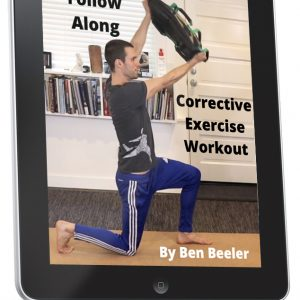 Benworkout 300x300 - Follow Along 25 Minute Corrective Exercise Workout